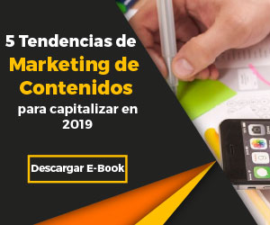 5 tendencias de Marketing de Contenidos para capitalizar en 2019