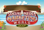 Lo sobresaliente del Social Media Marketing World 2017