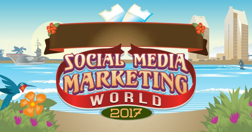 Lo sobresaliente del Social Media Marketing World 2017